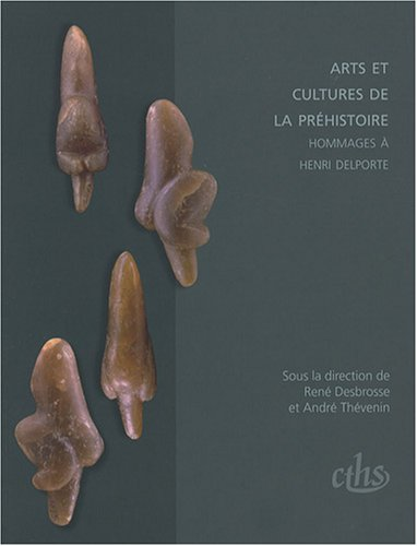 9782735506422: Arts et cultures de la préhistoire : Hommages à Henri Delporte (Documents préhistoriques)