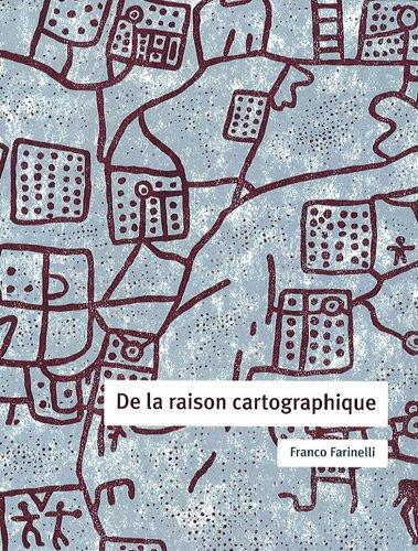 De la raison cartographique (French Edition)