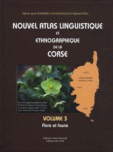 9782735506958: Nouvel atlas linguistique et ethnographique de la Corse : Volume 3, Flore et faune