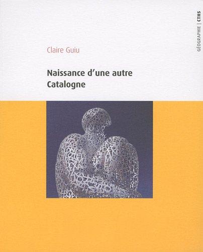Naissance d'une autre Catalogne (French Edition): Claire Guiu