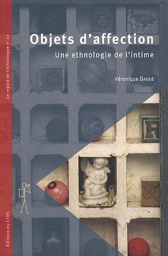 """objets d'affection ; une ethnologie de l'intime"": V�ronique Dassi�"