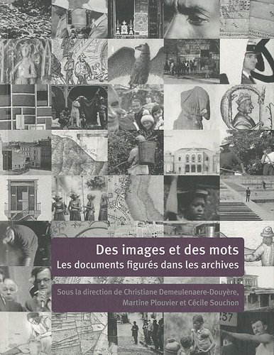 9782735507269: Des images et des mots : Les documents figurés dans les archives (Orientations et méthodes)