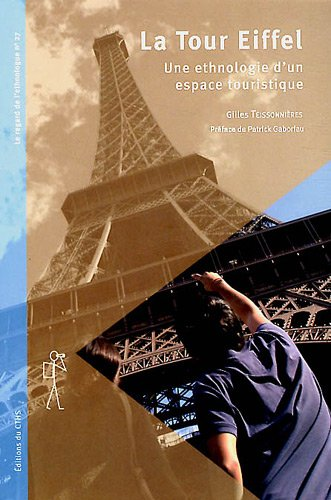 la tour Eiffel ; ethnologie d'un espace touristique: Gilles Teissonnieres