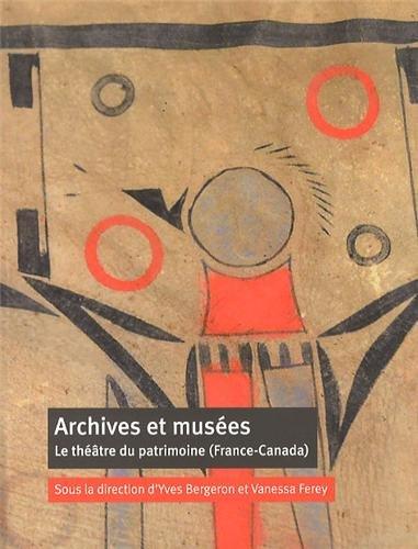 Archives et musees Le theatre du patrimoine France Canada: Bergeron Yves