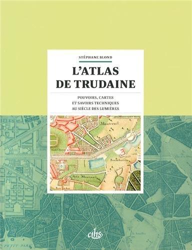 9782735508051: L'atlas de Trudaine : Pouvoirs, cartes et savoirs techniques au siècle des Lumières