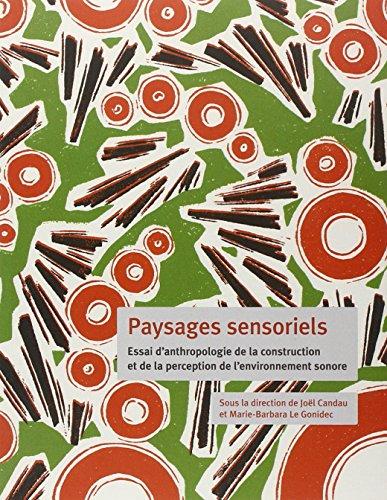 9782735508068: Paysages sensoriels : Essai d'anthropologie de la construction et de la perception de l'environnement sonore