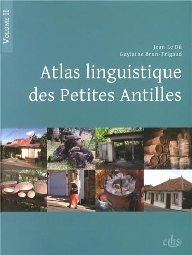 Atlas linguistique des Petites Antilles Vol 2: Le Du Jean