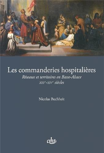 9782735508129: Les commanderies hospitali�res : R�seaux et territoires en Basse-Alsace (XIIIe-XIVe si�cles)