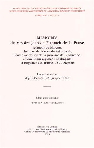 Memoires de messire Jean de Plantavit de La Pause Vol 4 Depuis: Plantavit de La Pause Jean de