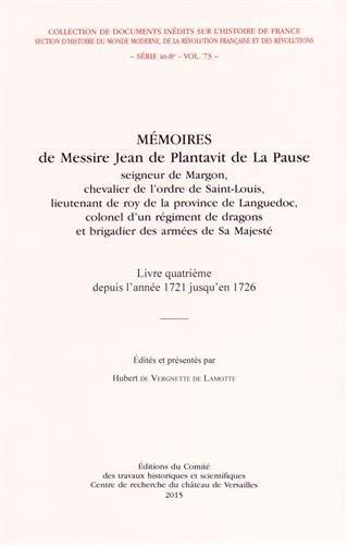 9782735508389: M�moires de Messire Jean de Plantavit de La Pause : Livre quatri�me depuis l'ann�e 1721 jusqu'au 19 septembre 1726