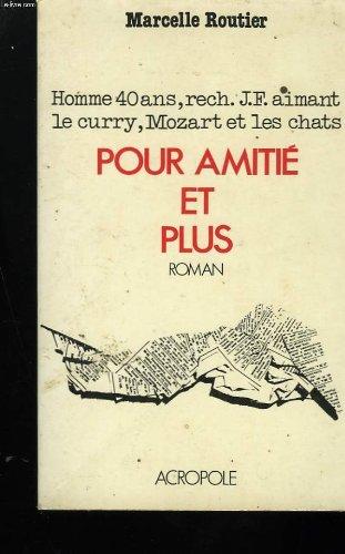 Pour amitie et plus: Roman (Romans francais): Routier, Marcelle