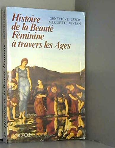 9782735701124: Histoire de la beaute feminine a travers les ages