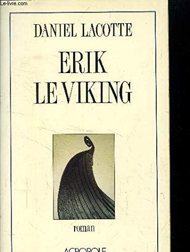Erik le viking (French Edition): Daniel Lacotte