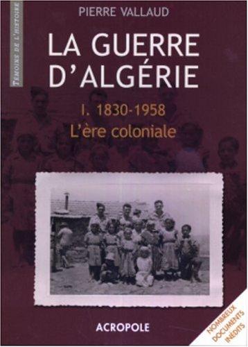 La Guerre d'Algérie : Tome 1, L'ère: n/a