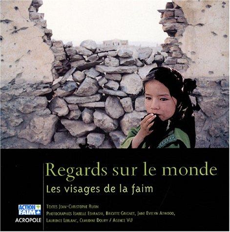9782735702541: Regards sur le monde : Les visages de la faim