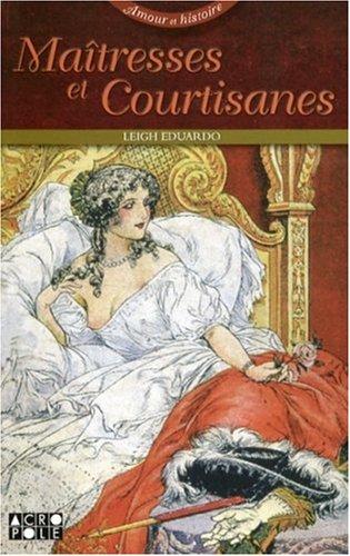 Maîtresses et courtisanes: Eduardo Leigh