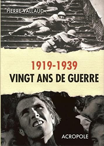 9782735703111: 1919-1939 Vingt ans de guerre (French Edition)