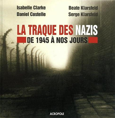 La traque des nazis: Beate Klarsfeld, Daniel Costelle, Isabelle Clarke, Serge Klarsfeld