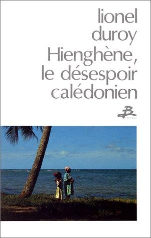 9782736000875: Hienghene, le desespoir caledonien (French Edition)