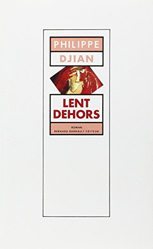 Lent dehors (French Edition) (2736001346) by Djian, Philippe