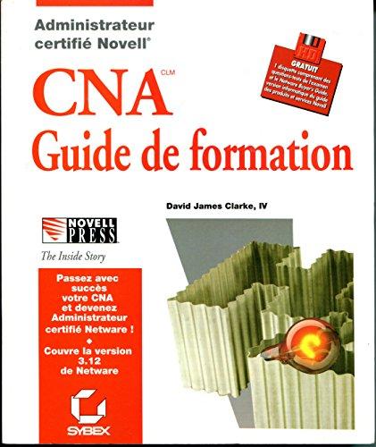 9782736114671: CNA GUIDE DE FORMATION