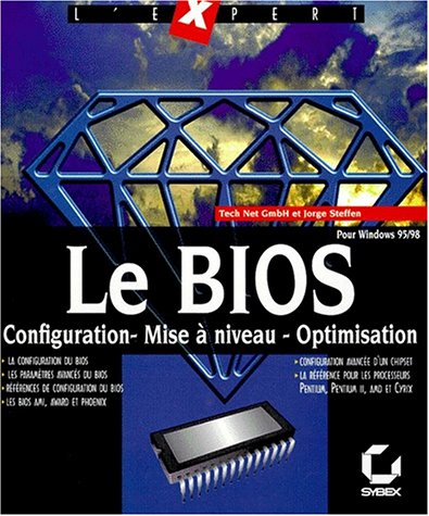 9782736133115: LE BIOS. Configuration, mise à niveau, optimisation (L'expert)