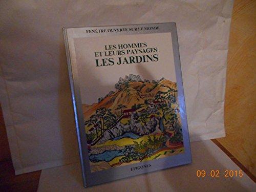 9782736623180: Les hommes et leurs paysages : les jardins