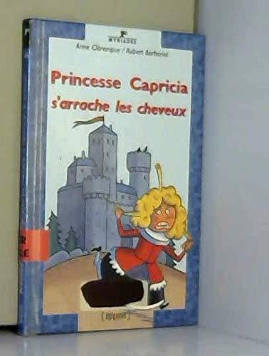9782736647506: PRINCESSE CAPRICIA S'ARRACHE LES CHEVEUX