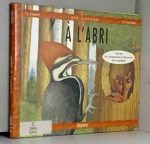 A l'abri (9782736649012) by Ganeri, Anita; Verrinder, Halli