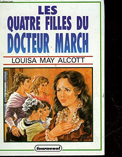 Les Quatre Filles du Doc March: Louisa May Alcott