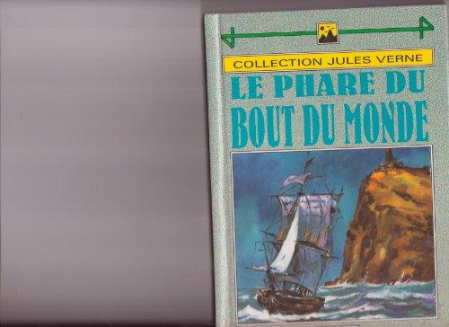 Le phare du bout du monde: J. Verne