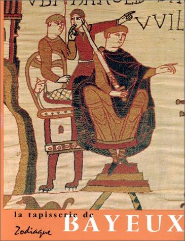 9782736901707: La tapisserie de Bayeux. Oeuvre d'art et document historique
