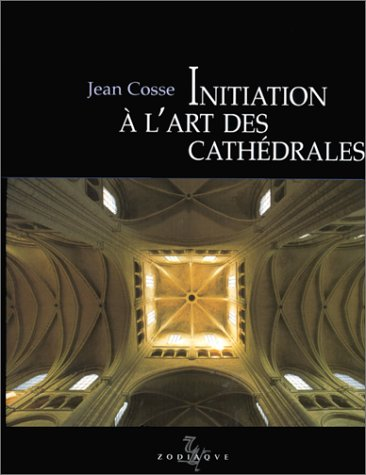 9782736902537: Initiation à l'art des cathédrales