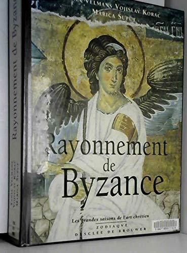 Rayonnement De Byzance: Velmans, Tania; Korac, Vojislav; Suput, Maica