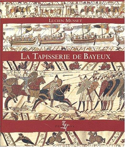 9782736902810: La tapisserie de Bayeux : oeuvre d'art et document historique