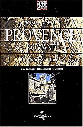 Promenades en Provence romane (Itinéraires culturels): Guy Barruol; Jean-Maurice