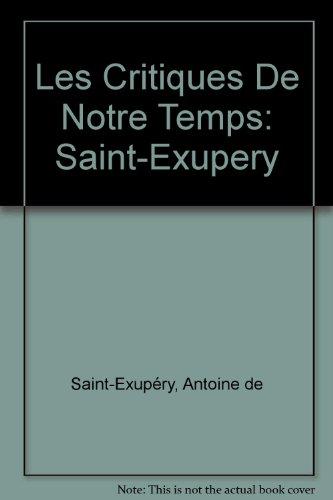 9782737001543: Les Critiques De Notre Temps: Saint-Exupery (French Edition)