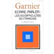 9782737002458: Écrire, parler : Les 100 difficultés du français, une grammaire de la langue de tous les jours (Les usuels de francais)