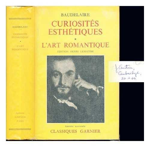 9782737002823: Curiosit�s esth�tiques - L'Art romantique et autres oeuvres critiques