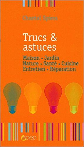 9782737213533: Trucs & astuces - Maison - Jardin - Nature - Sant�