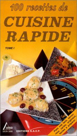 9782737220456: 100 RECETTES DE CUISINE RAPIDE. Tome 1