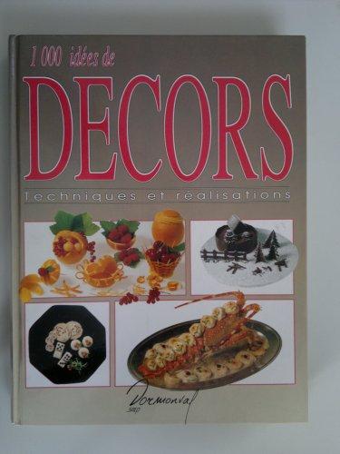 1000 idées de décors : Techniques et: Michel Godmet; Bernard