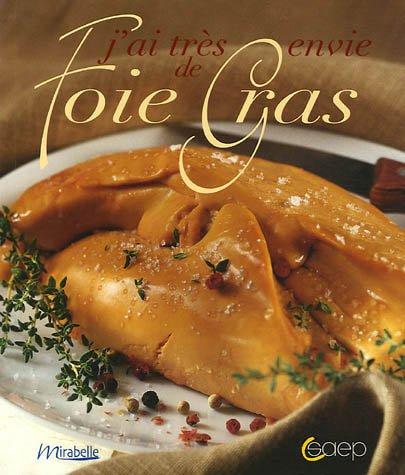 9782737227677: J'ai très envie de Foie Gras