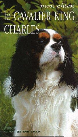 9782737240881: Le cavalier King Charles : Le Petit Prince des chiens de compagnie