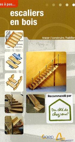 9782737243103: Escaliers en bois : Tracer, construire, rectifier des escaliers, habiller des marches