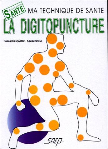 9782737245060: La digitopuncture : Ma technique de sant�