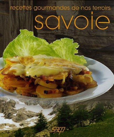 Recettes gourmandes de nos terroirs Savoie: Albertino, Lionel
