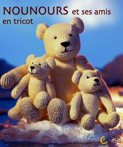 9782737249181: Nounours et ses amis : En tricot