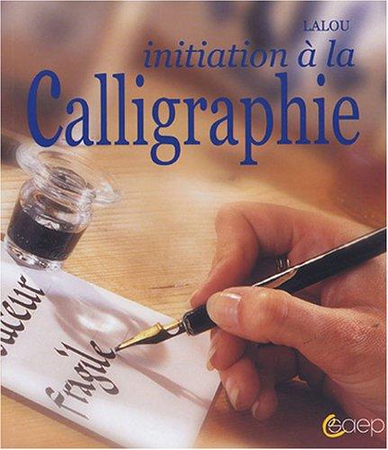 9782737249518: Initiation à la calligraphie