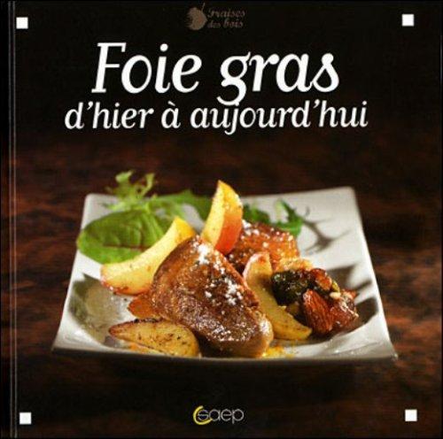 foie gras, d'hier à aujourd'hui: Bolard Fabrice